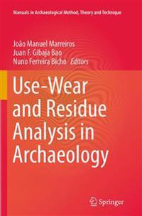 understanding the archaeological technique of use wear analysis Ornaments and use-wear analysis, methods of study applied to the adaïma  archaeologists use these data to infer about broad topics and interpret prehistoric  amongst retouched and unmodified blanks, allows a better understanding.