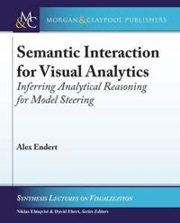 Semantic Interaction for Visual Analytics