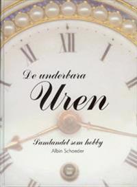 De underbara uren : samlandet som hobby : en bok om klockor - Albin Schaeder pdf epub