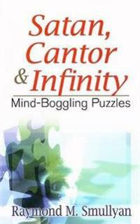 Satan, Cantor & Infinity: Mind-Boggling Puzzles