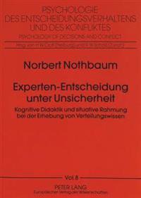 Experten-Entscheidung Unter Unsicherheit: Kognitive Didaktik Und Situative Rahmung Bei Der Erhebung Von Verteilungswissen