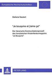 -Je Bouquine Et J'Aime CA -: Der Literarische Kommunikationsprozess Des Franzoesischen Kinderliteraturmagazins -Je Bouquine-