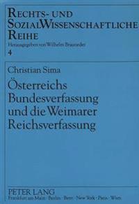 Oesterreichs Bundesverfassung Und Die Weimarer Reichsverfassung: Der Einfluss Der Weimarer Reichsverfassung Auf Die Oesterreichische Verfassung 1920 B