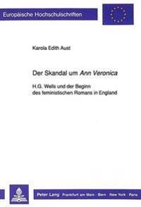 Der Skandal Um Ann Veronica: H.G. Wells Und Der Beginn Des Feministischen Romans in England