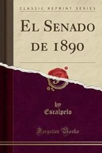 El Senado de 1890 (Classic Reprint)
