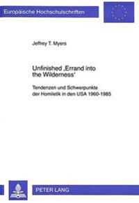 Unfinished 'Errand Into the Wilderness': Tendenzen Und Schwerpunkte Der Homiletik in Den USA 1960-1985