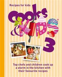 Cooks & Kids 3: Recipes for Kids
