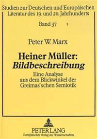 Heiner Mueller: Bildbeschreibung: Eine Analyse Aus Dem Blickwinkel Der Greimas'schen Semiotik