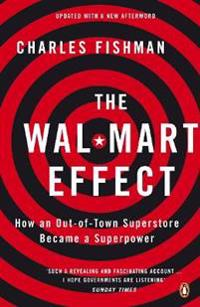 Wal-mart effect - how an out-of-town superstore became a superpower