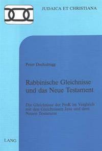 Rabbinische Gleichnisse Und Das Neue Testament: Die Gleichnisse Der Pesk Im Vergleich Mit Den Gleichnissen Jesu Und Dem Neuen Testament