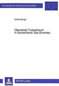 Uebersetzte Trobadorlyrik in Deutschland: Das Sirventes