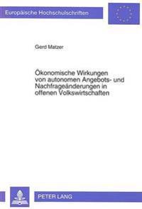 Oekonomische Wirkungen Von Autonomen Angebots- Und Nachfrageaenderungen in Offenen Volkswirtschaften: Eine Erweiterung Des Mundell-Fleming-Modells
