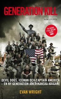 Generation Kill : Devil Dogs, Iceman och captain Amerika - en ny generation amerikanska krigare