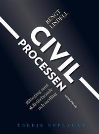 Civilprocessen : rättegång samt skiljeförfarande och medling