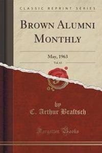 Brown Alumni Monthly, Vol. 63
