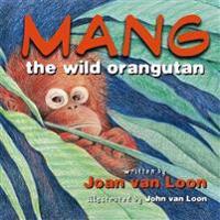 Mang the Wild Orangutan