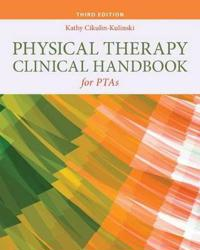 Physical Therapy Clinical Handbook for PTA's