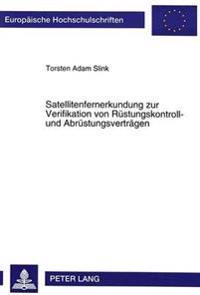 Satellitenfernerkundung Zur Verifikation Von Ruestungskontroll- Und Abruestungsvertraegen