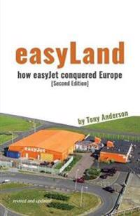 easyLand - How easyJet Conquered Europe (Second Edition)