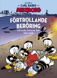 Carl Barks Ankeborg. Förtrollande beröring och andra historier från 1961-1962