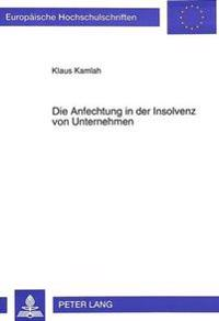 Die Anfechtung in Der Insolvenz Von Unternehmen: Dargestellt Am Deutschen Und Englischen Recht