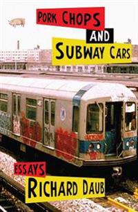 Pork Chops and Subway Cars