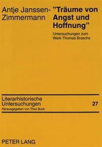 -Traeume Von Angst Und Hoffnung-: Untersuchungen Zum Werk Thomas Braschs