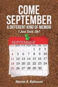 Come September-A Different Kind of Memoir