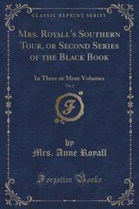 Mrs. Royall's Southern Tour, or Second Series of the Black Book, Vol. 2