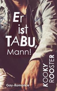 Er ist Tabu, Mann!