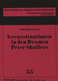 Grenzsituationen in Den Dramen Peter Shaffers