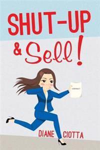 Shut-Up & Sell!