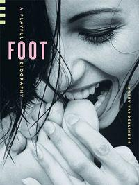 Foot: A Playful Biography