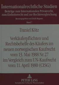 Verkaeuferpflichten Und Rechtsbehelfe Des Kaeufers Im Neuen Norwegischen Kaufrecht Vom 13. Mai 1988 NR. 27 Im Vergleich Zum Un-Kaufrecht Vom 11. April