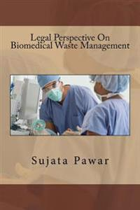 Legal Perspective on Biomedical Waste Management