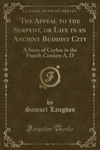 The Appeal to the Serpent, or Life in an Ancient Buddist City