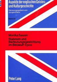 Stabreim Und Bedeutungsgewichtung Im Beowulf-Epos