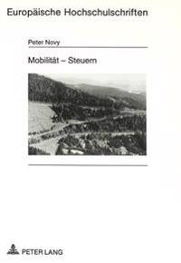 Mobilitaet - Steuern: Die Lenkungsfunktion Von Abgaben Im Motorisierten Verkehr