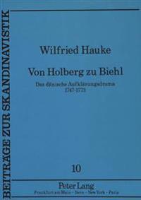 Von Holberg Zu Biehl: Das Daenische Aufklaerungsdrama 1747-1773