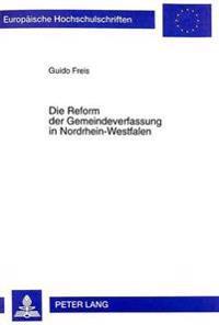 Die Reform Der Gemeindeverfassung in Nordrhein-Westfalen: Eine -Constituent Policy- Im Kommunalpolitischen Netzwerk