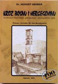Kroz Bosnu i Hercegovinu : Ilustrirani historijski, geografski i etnografski opis