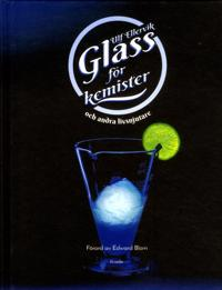 Glass för kemister och andra livsnjutare