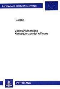 Volkswirtschaftliche Konsequenzen Der Allfinanz: Unter Besonderer Beruecksichtigung Des Bank-, Bauspar- Und Versicherungswesens