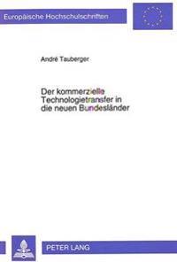 Der Kommerzielle Technologietransfer in Die Neuen Bundeslaender