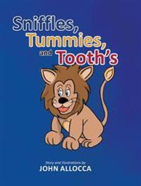 Sniffles, Tummies and Tooth's