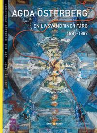 Agda Österberg : en livsvandring i färg 1891-1987