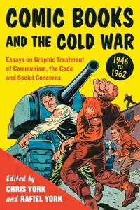 Comic Books and the Cold War, 1946-1962