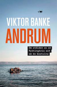 Andrum : om stölden av en flyktingkris och om de bestulna