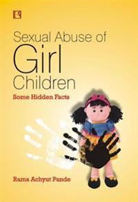 Sexual Abuse of Girl Children: Some Hidden Facts