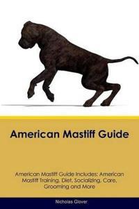 American Mastiff Guide American Mastiff Guide Includes